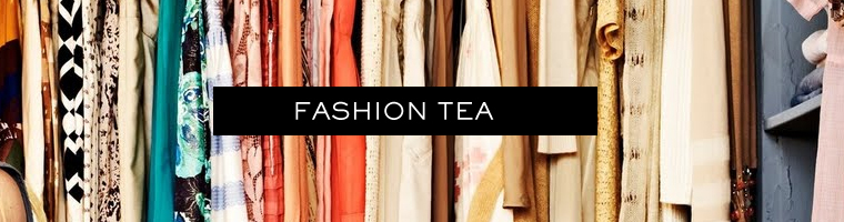 Fashion tea